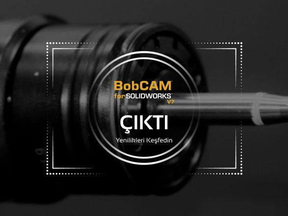 BobCAM for SOLIDWORKS V7 Çıktı